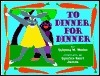 To Dinner, For Dinner Tololwa M. Mollel