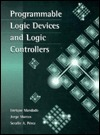 Programmable Logic Devices and Logic Controllers  by  Enrique Mandado