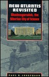New Atlantis Revisited: Akademgorodok, the Siberian City of Science  by  Paul R. Josephson