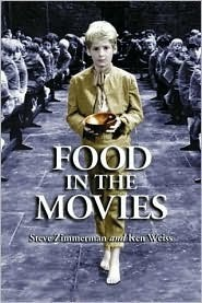Food in the Movies  by  Steve Zimmerman