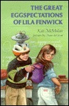 The Great Eggspectations of Lila Fenwick  by  Kate McMullan