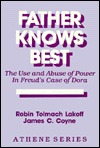 Father Knows Best: The Use and Abuse of Power in Freuds Case of Dora  by  Robin Tolmach Lakoff