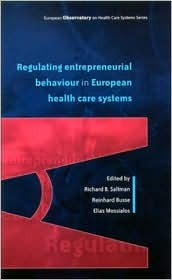 Regulating Entrepreneurial Behaviour in European Health Care Systems Saltman