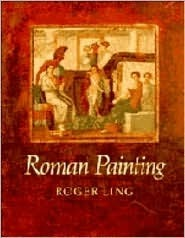 Roman Painting  by  Roger Ling