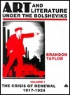 Art and Literature Under the Bolsheviks Brandon Taylor