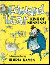 Edward Lear, King of Nonsense: A Biography  by  Gloria Kamen