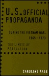 U.S. Official Propaganda During the Vietnam War, 1965-1973: The Limits of Persuasion Caroline Page