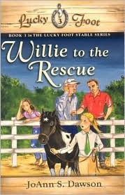 Willie to the Rescue (Lucky Foot Stable, #3) JoAnn S. Dawson