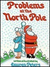 Problems at the North Pole  by  Lauren Peters