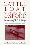 Cattle Boat to Oxford: The Education of R.I.W. Westgate: Edited from His Letters, Diaries and Papers R.I.W. Westgate