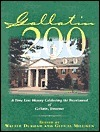 Gallatin 200: A Time Line History Celebrating the Bicentennial of Gallatin, Tennessee  by  Walter Durham