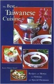 The Best of Taiwanese Cuisine  by  Karen Hulene Bartell