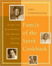 The Family of the Spirit Cookbook: Recipes and Remembrances from African-American Kitchens John Pinderhughes