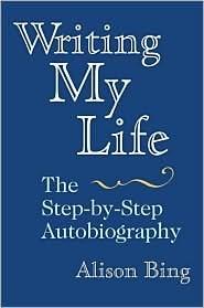 Writing My Life Alison Bing