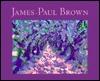 James-Paul Brown  by  James-Paul Brown