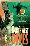 Northwest Boat Dives: 60 Ultimate Dives in Puget Sound and Hood Canal  by  Dave Bliss