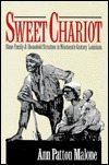 Sweet Chariot: Slave Family and Household Structure in Nineteenth-Century Louisiana  by  Ann Patton Malone