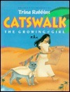 Catswalk: The Growing of Girl  by  Trina Robbins