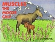 Muscles the Moose Calf  by  Douglas Devries