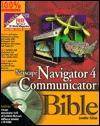 Netscape Navigator 4 and Communicator Bible: With CDROM [With Netscape Navigator, Helper Apps, Plug-Ins]  by  Jennifer  Fulton