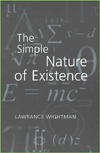 The Simple Nature of Existence  by  Lawrance Wightman