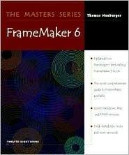 The Masters Series: FrameMaker 6  by  Thomas Neuburger
