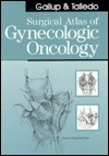 Surgical Atlas of Gynecologic Oncology Donald D. Gallup