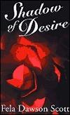 Shadow of Desire  by  Fela Dawson Scott