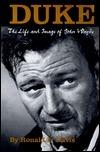 Duke: The Life And Image Of John Wayne  by  Ronald L. Davis