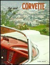 The Real Corvette: An Illustrated History Of Chevrolets Sports Car  by  Ray Miller