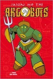 Machina Ex Deus (Jason and the Argobots, Book 2) J. Torres