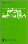 Life Sciences and Radiation: Accomplishments and Future Directions  by  Jürgen Kiefer