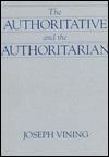 Authoritative and the Authoritarian  by  Joseph Vining