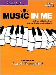 MUSIC IN ME LEVEL 4          CREATIVITY                   WRITING YOUR OWN MUSIC (Music in Me - a Piano Method for Young Christian Students)  by  Word Music
