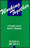 Working Together: A Personality Centered Approach to Management  by  Olaf Isachsen