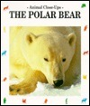 The Polar Bear, Master of the Ice: Animal Close Ups  by  Valerie Tracqui