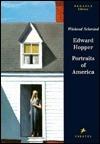 Edward Hopper: Portraits Of America  by  Wieland Schmied