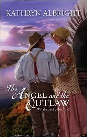 The Angel And The Outlaw Kathryn Albright