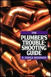 The Plumbers Troubleshooting Guide  by  R. Dodge Woodson