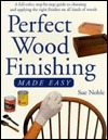 Perfect Wood Finishing Made Easy Sue Noble