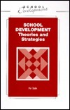 School Development Theories And Strategies: An International Handbook  by  Per Dalin