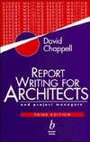 Report Writing for Architects and Project Managers  by  David Chappell
