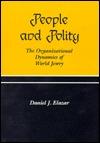People and Polity: The Organizational Dynamics of World Jewry Daniel J. Elazar