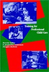 Training for Professional Child Care Beverly Gulley