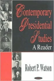 Contemporary Presidential Studies: A Reader Charles V. Dale