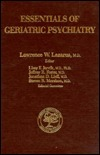 Essentials of Geriatric Psychiatry: A Guide for Health Professionals Lawrence Lazarus