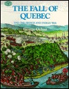 The Fall of Quebec, and the French and Indian War: And the French and Indian War  by  George Ochoa