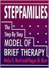 Stepfamilies: The Step Step Model of Brief Therapy Terry D. Hargrave