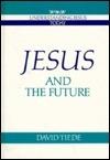 Jesus and the Future David L. Tiede