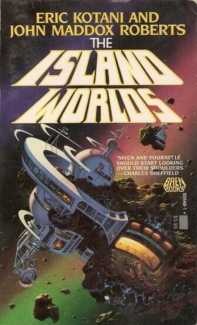 The Island Worlds (Island Worlds, #2) Eric Kotani